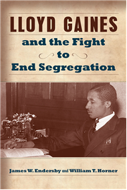 Lloyd Gaines and the Fight to End Segregation, published by the University of Missouri Press