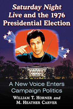 """new book """"saturday night live and the 1976 presidential"""
